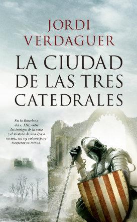 """""""La ciudad de las tres catedrales"""" novela que narra la ascensión al trono de Jaime el Conquistador"""