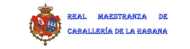 Caballero Maestrante de la Real Maestranza de Caballería de La Habana